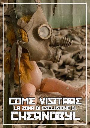 Come Visitare Chernobyl