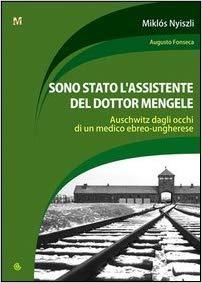 Sono stato assistente Mengele - Libri Auschwitz