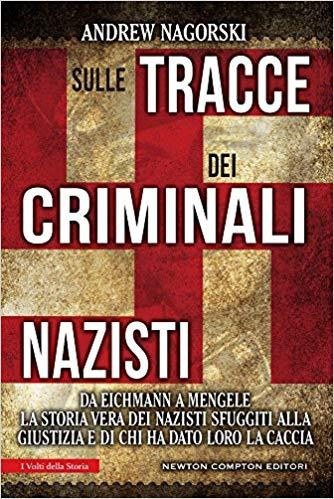 Sulle tracce dei criminali nazisti - libro campi di concentramento